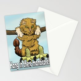 Hang in there manticore! Stationery Cards