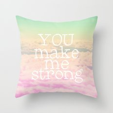 YOU MAKE ME STRONG Throw Pillow