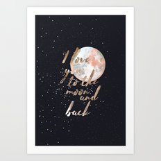 I Love you to the moon and back II Art Print