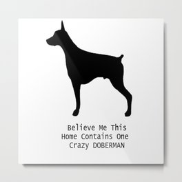 Crazy Doberman Metal Print