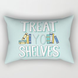 Treat Yo Shelves - Book Nerd Quote Rectangular Pillow