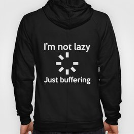 I'm Not Lazy Just Buffering Funny Printed Mens Computer Geek T-Shirts Hoody