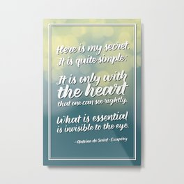 """Here is my secret"" Quote Metal Print"