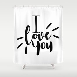 I Love You | Black And White Typography Shower Curtain