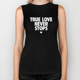 True Love Never Stops Biker Tank