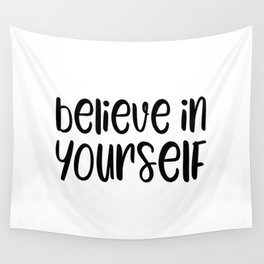 Believe in yourself motivational quote Wall Tapestry