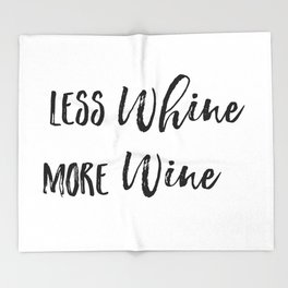 Less whine more wine Throw Blanket