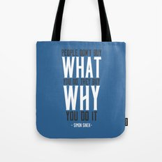 People Don't Buy What You Do, They Buy Why You Do It Tote Bag