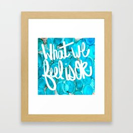 What we feel is OK Framed Art Print