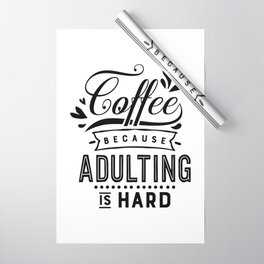 Coffee because adulting is hard - Funny hand drawn quotes illustration. Funny humor. Life sayings.  Wrapping Paper