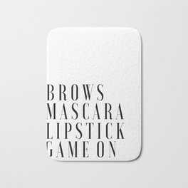 Brows Mascara Lipstick Game On, Girls Room Decor,Quote Prints,Wake Up And Makeup,Girly Print,Gift Fo Bath Mat