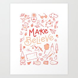 Make Believe Art Print