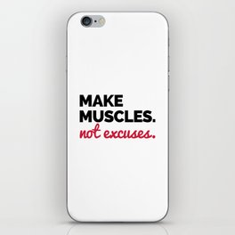 Make Muscles Gym Quote iPhone Skin