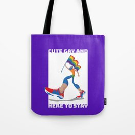 I'm Cute, Gay and Here to Stay! Tote Bag