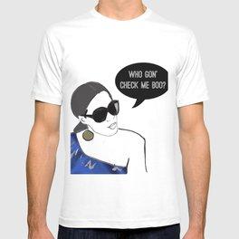 Who gon' check me boo? T-shirt