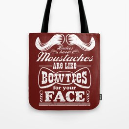 Moustaches are Bowties for your Face, Ladies Know Tote Bag