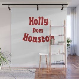 Holly Does Houston Wall Mural