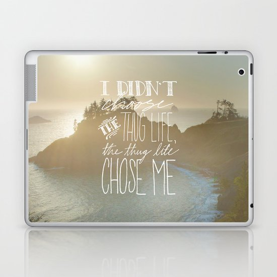 Oddly Placed Quotes 2 : Thug Life Laptop & iPad Skin