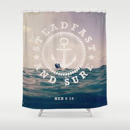 Steadfast And Sure Shower Curtain