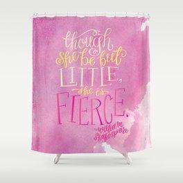 She Is Fierce Shower Curtain