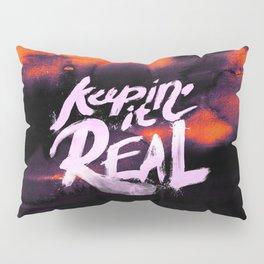 Keepin' ir Real Typography - Orange Pillow Sham
