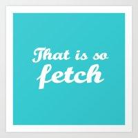 mean girls Art Prints featuring Mean Girls #3 – Fetch by Enyalie