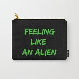 Feeling Like An Alien Carry-All Pouch