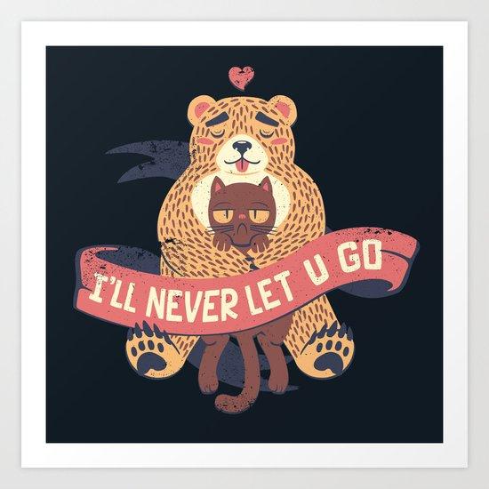 Ill Never Let You Go Bear Love Cat Art Print