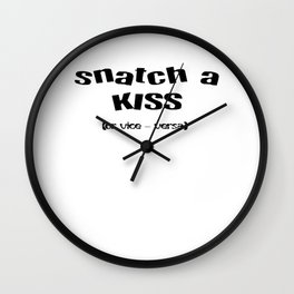 Snatch A Kiss Black Text Wall Clock