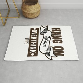 Funny Overthink Tshirt Design HANG ON LET ME OVERTHINK THIS Rug