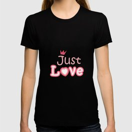 Just love - the inscription on the t-shirt T-shirt