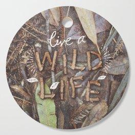 Live a Wild Life Cutting Board