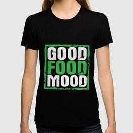 Good food atmosphere food lovers T-shirt