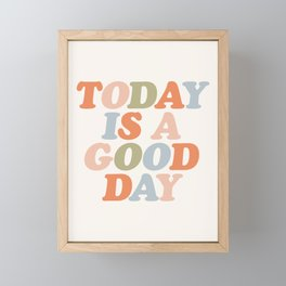 TODAY IS A GOOD DAY peach pink green blue yellow motivational typography inspirational quote decor Framed Mini Art Print