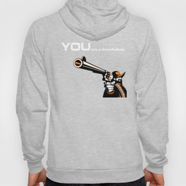 YOU are a doubebag. Hoody