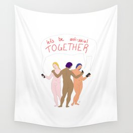 Let's be anti social together Wall Tapestry