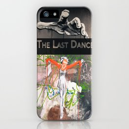 Last Dance | Street Art | Graffiti iPhone Case