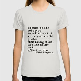 Excuse me for being so intellectual T-shirt