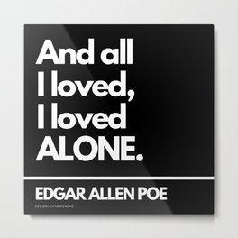 25  Edgar Allen Poe Quotes   201012  Existentialism Nihilism Existentialist Philosophy Writer Raven Metal Print