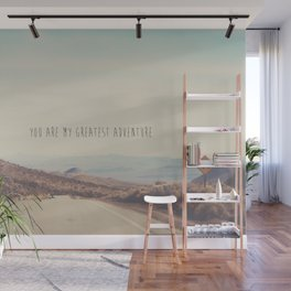 you are my greatest adventure ... Wall Mural