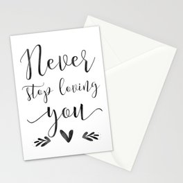 PRINTABLE WALL ART, Never Stop Loving You, Love Sign,Love Quote,Gift For Her,Boyfriend Gift Stationery Cards