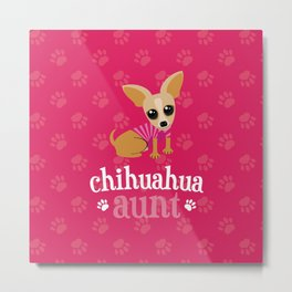 Chihuahua Aunt Pet Owner Cute Dog Lover Pink Metal Print
