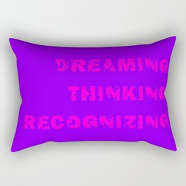 DREAMING. THINKING. RECOGNIZING. Rectangular Pillow