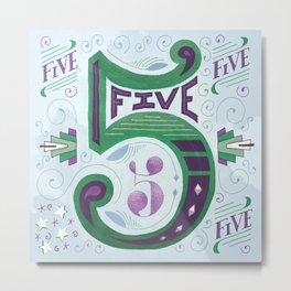 FIVE Metal Print