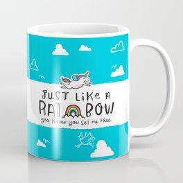 Just like a rainbow, you know you set me free Coffee Mug