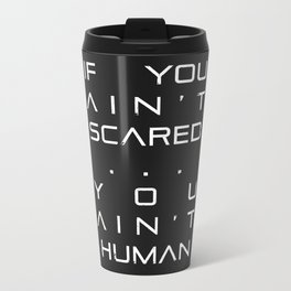 Ain't Scared Travel Mug
