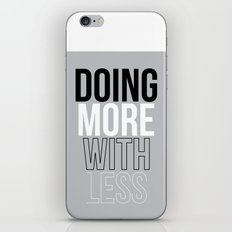 MORE LESS iPhone & iPod Skin