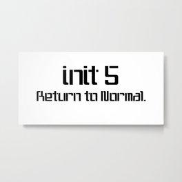 init 5 (black) Metal Print