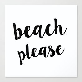 Beach Please Canvas Print