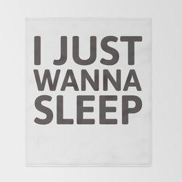 I just wanna sleep Throw Blanket